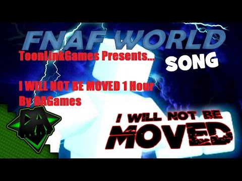 FNAF WORLD SONG(I WILL NOT BE MOVED)BY DAGames 1 HOUR