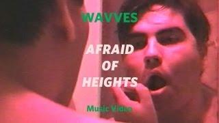 Смотреть клип Wavves - Afraid Of Heights
