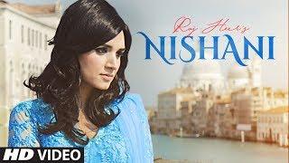 Latest Punjabi Songs 2017 | Nishani: Raj Heer (Full Song) | New Punjabi Songs 2017