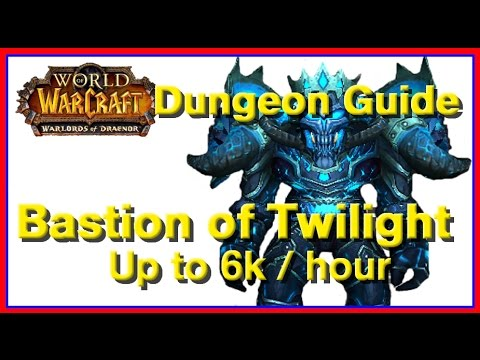 WoW Dungeon Guide: Bastion of Twilight (6.2k per hour)