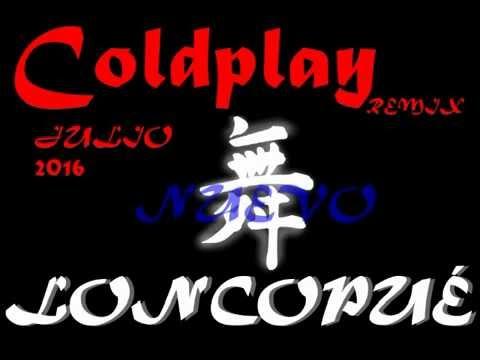LONCOPUÉ- Coldplay REMIX jj