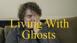 Living with Ghosts: A Documentary