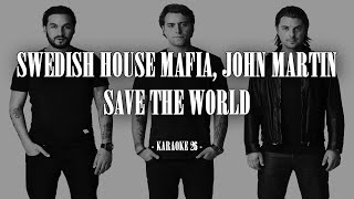 Swedish House Mafia, John Martin - Save The World - Karaoke (26) [Original Instrumental]