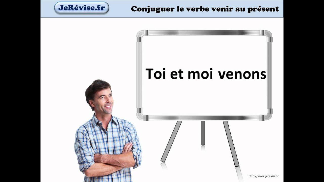 Conjugaison Du Verbe Venir Au Present Youtube