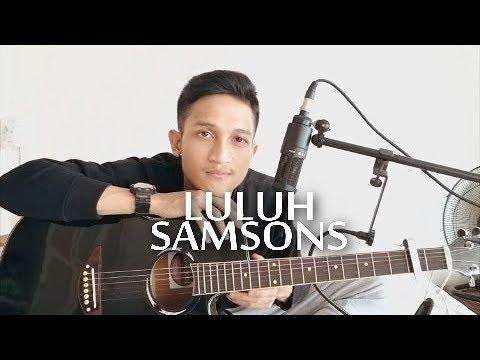LULUH - SAMSONS BAND ( ALDHI RAHMAN COVER )