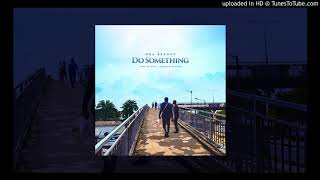 Oba Reengy - Do Something (Official Audio)