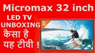 MICROMAX LED TV model- 32T8361HD 32 INCH UNBOXING