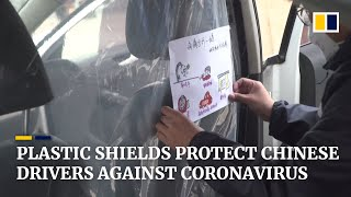 China's ride-hailing drivers install plastic shields to prevent coronavirus infection