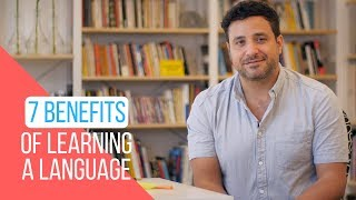 7 Incredibly Useful Benefits of Learning a New Language