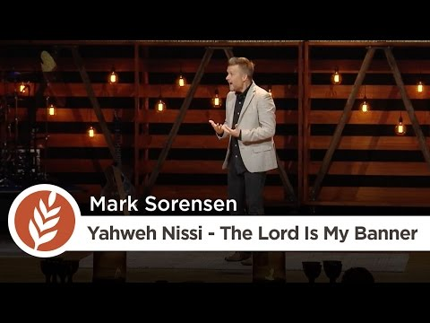 Names of God: Yahweh Nissi - The Lord Is My Banner | Mark Sorensen