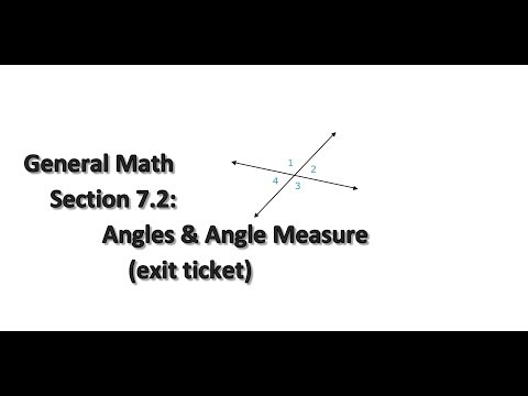 General Math Section 7.2: Angles & Angle Measure (exit ticket)