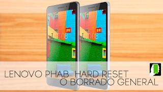 LENOVO PHAB  ( HARD RESET  ) O Borrado / Restaurar / Quitar, Contraseña, Patron, Pin HD