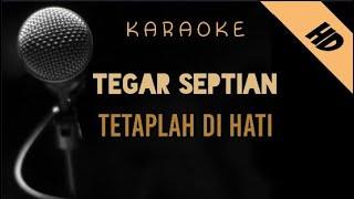 Tegar Septian - Tetaplah Di Hati   Karaoke