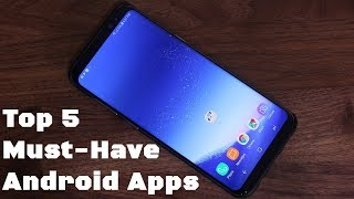 Top 5 Must-Have Apps for Android 2017