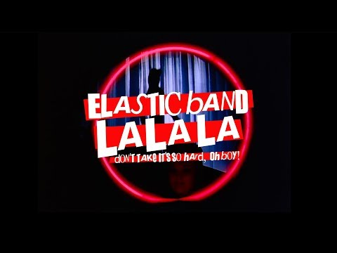 "Elastic Band - ""La La La"""