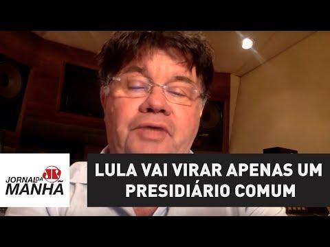 Lula vai virar apenas um presidiário comum e poderemos voltar à pauta da eleição | Marcelo Madureira