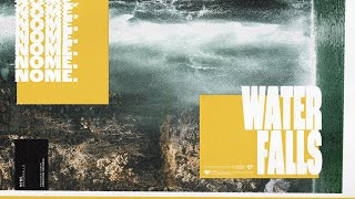 NOME. - Waterfalls