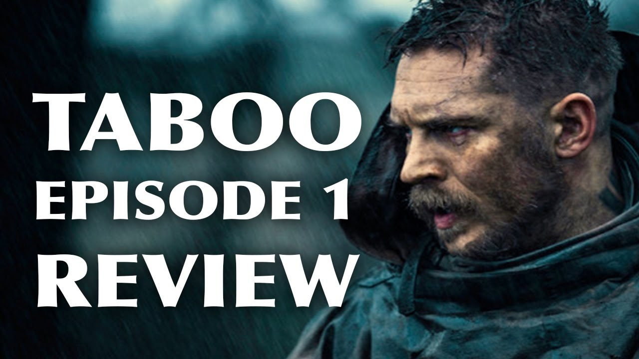 Download Taboo (Starring Tom Hardy): Season 1 Episode 01 Recap, Review, Questions, & Theories