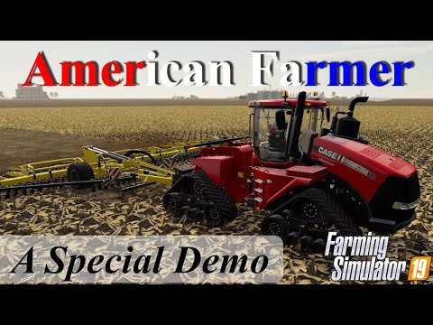 Farming Simulator 19   American Farmer #9   A Special Demo
