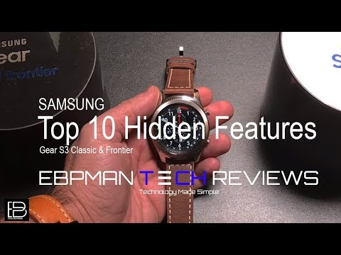 Top 10 Hidden Features and Tips: Samsung Gear S3 Classic & Frontier: