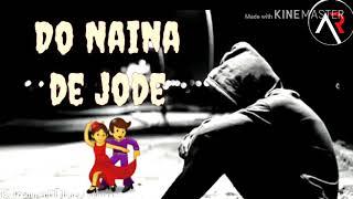 Hasde hasde kyu ro pde do naina de jode | Punjabi song (Status) By aR mixX