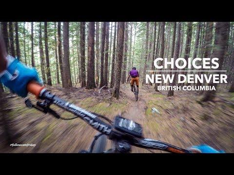 Choices | New Denver, BC MTB