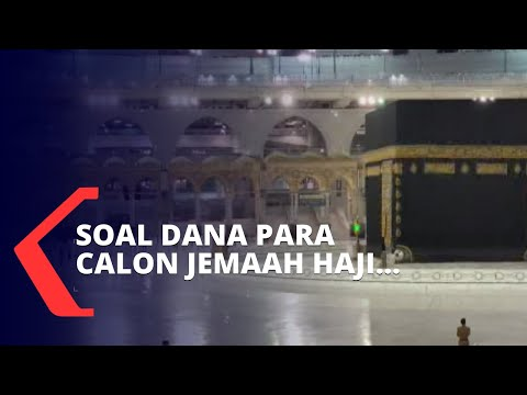 Uang Calon Jemaah  Dikembalikan jika Ibadah Haji Tahun 2020 Ditiadakan.