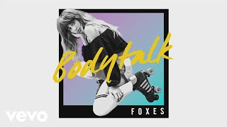 Foxes - Body Talk (Bakermat Remix) (Audio)
