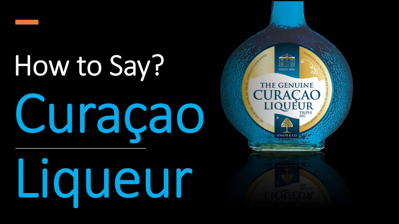 How to Pronounce Curaçao Liqueur? (CORRECTLY)