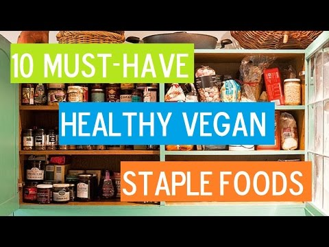 10 Must-Have Staple Foods for a Healthy Vegan Diet