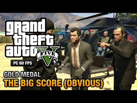 GTA 5 PC - Mission #79 - The Big Score (Obvious) [Gold Medal Guide - 1080p 60fps]