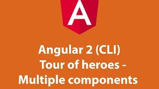 angular 2 cli tour of heroes multiple components
