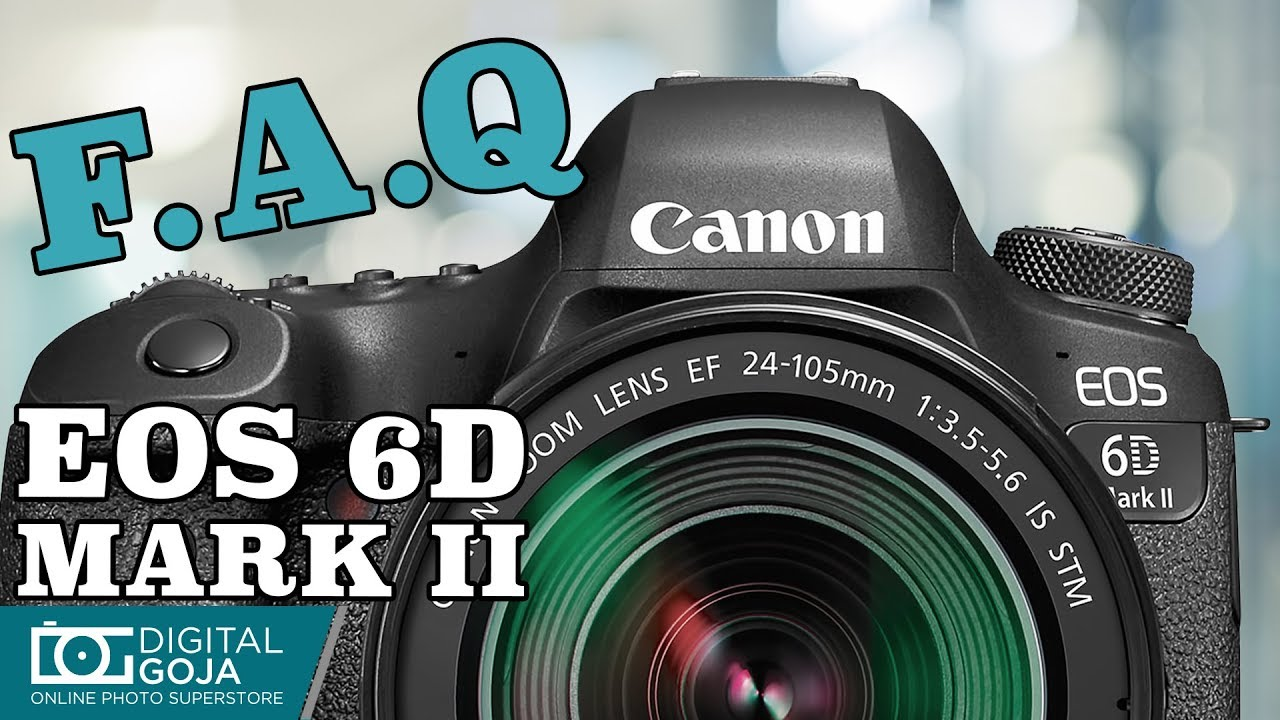 Top 15 Most Common Questions | Canon EOS 6D Mark II DSLR Camera | TUTORIAL