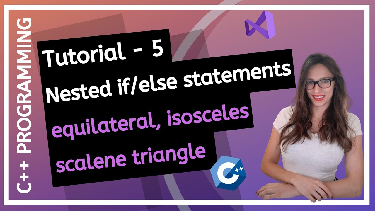 C++ FOR BEGINNERS - Nested If/Else, Determine The Type Of A Triangle PROGRAMMING TUTORIAL