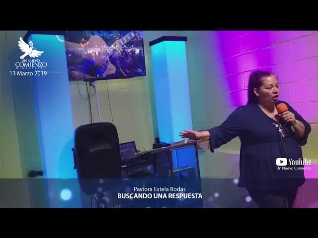 Predica # 73 - BUSCANDO UNA RESPUESTA -  Pastora Estela Rodas
