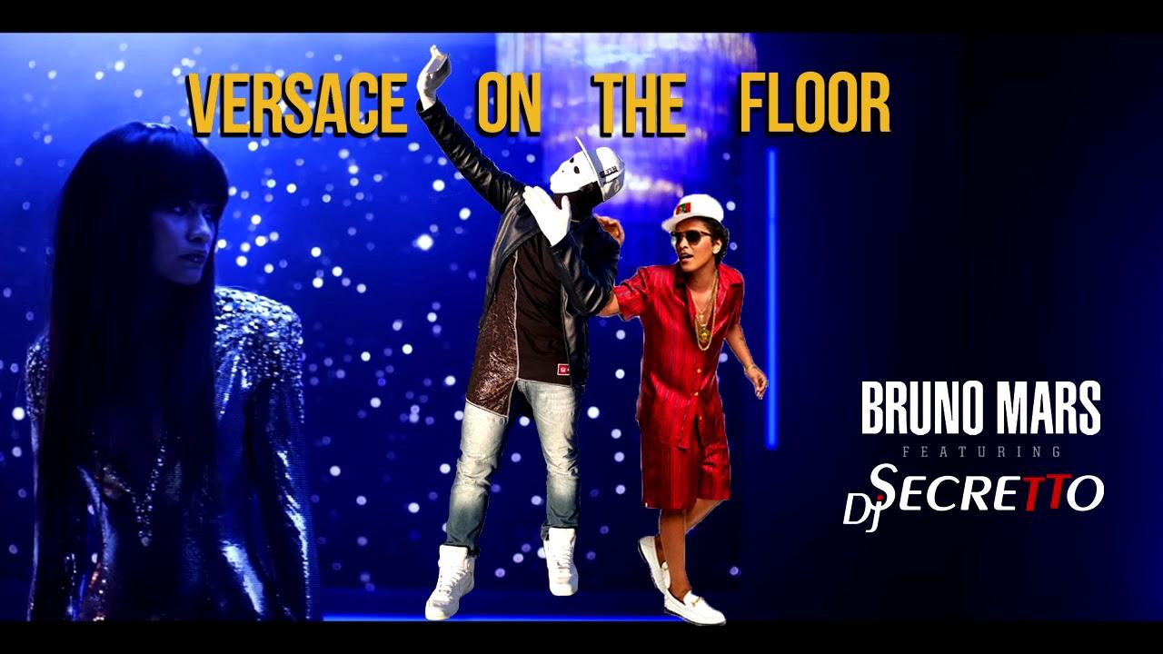Bruno Mars Versace On The Floor Remix Vs Dj Secretto