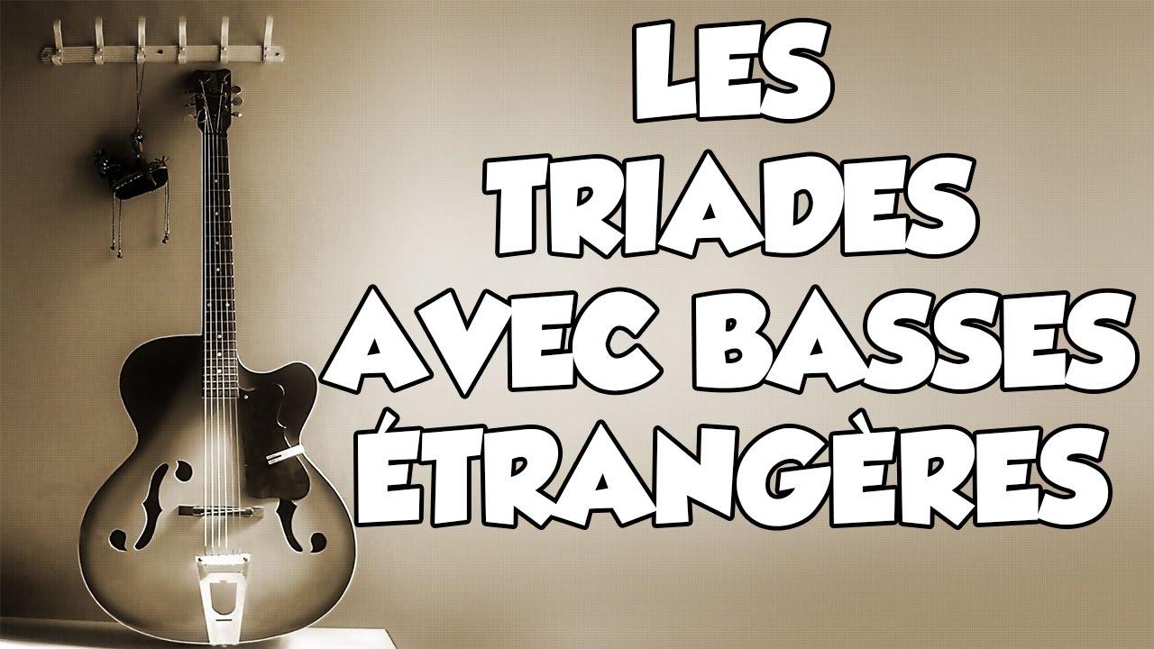 LES TRIADES AVEC BASSES ÉTRANGÈRES - LE GUITAR VLOG 133
