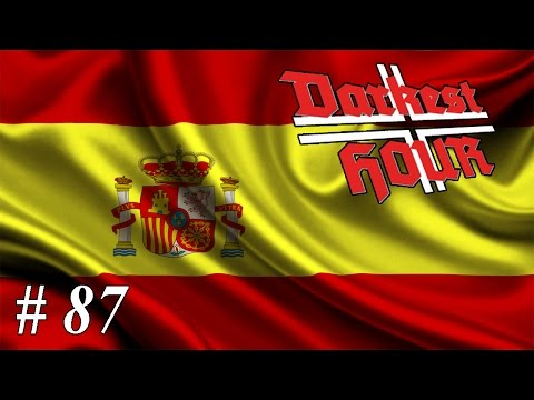 Let's play Darkest Hour: A Hearts of Iron Game - Spain: Part 87 East Indies Wars