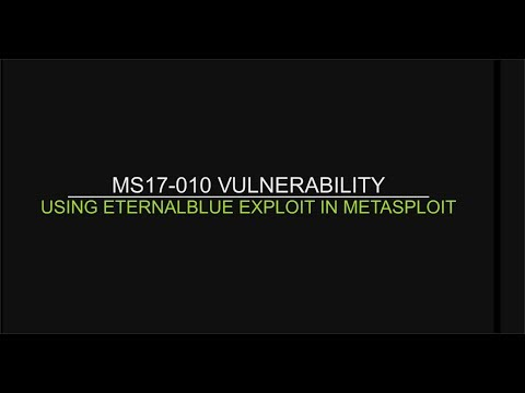 MS17-010 Vulnerability - Using EternalBlue exploit module in