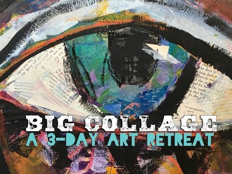 In Person Class: Big Collage Weekend (March 2018)