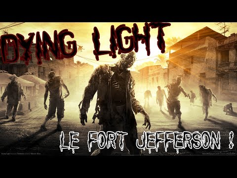 [Let's Play] DyingLight | Le fort Jefferson ! #9 Ft : Bidou