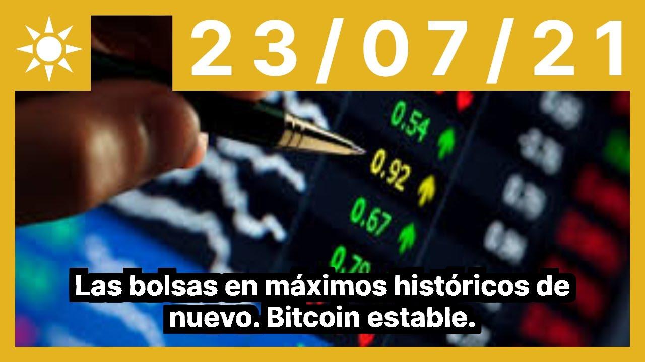 Las bolsas en máximos históricos de nuevo. Bitcoin estable.
