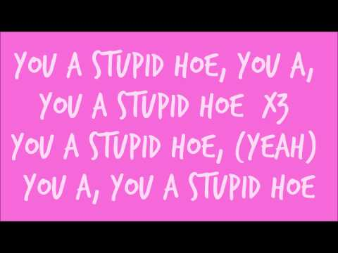 Nicki Minaj - Stupid Hoe (Lyrics)