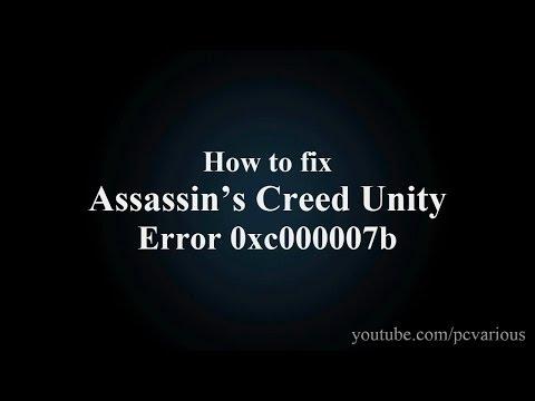 How to fix Assassin's Creed Unity error 0xc000007b