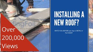 RoofingFoil - WATCH THIS BEFORE you buy a METAL or TILE ROOF!!