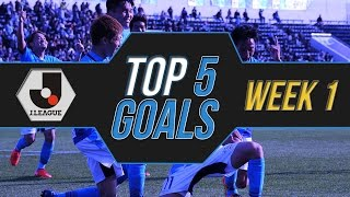 J. League J1リーグ 2017 ● TOP 5 GOALS ● Week 1 ● 1080p ® ᴴᴰ
