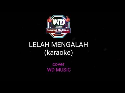 LELAH MENGALAH (karaoke) cover WD music