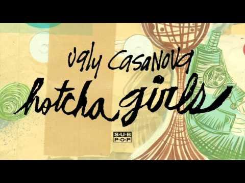 Ugly Casanova - Hotcha Girls