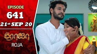 ROJA Serial | Episode 641 | 21st Sept 2020 | Priyanka | SibbuSuryan | SunTV Serial |Saregama TVShows