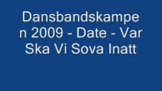 Dansbandskampen 2009 - Date - Var Ska Vi Sova Inatt